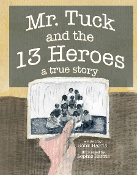 Mr. Tuck and the 13 Heroes